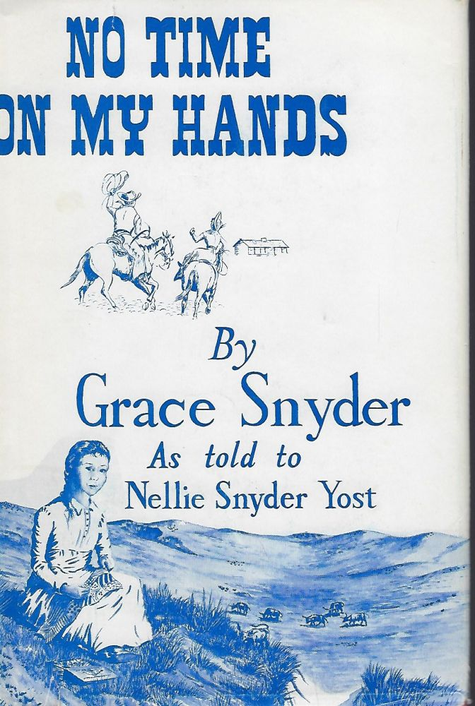 NO TIME IN MY HANDS. Grace SNYDER, With Nellie Snyder YOST.