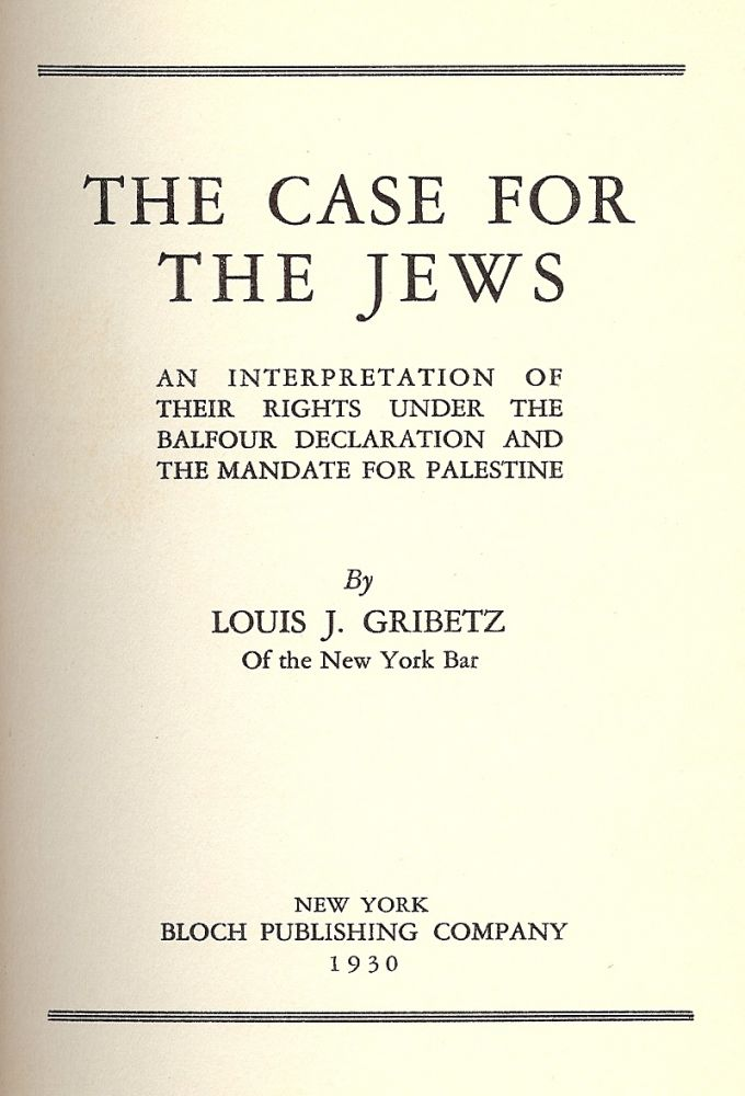 THE CASE FOR THE JEWS. Louis J. GRIBETZ.