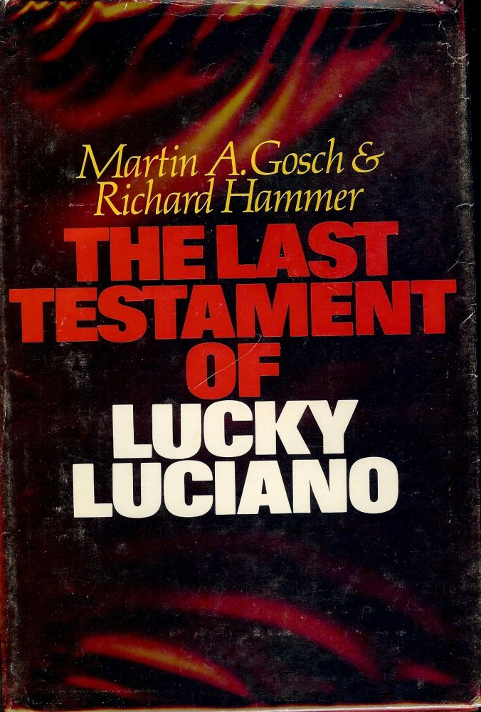 The Last Testament Of Lucky Luciano Martin A Gosch