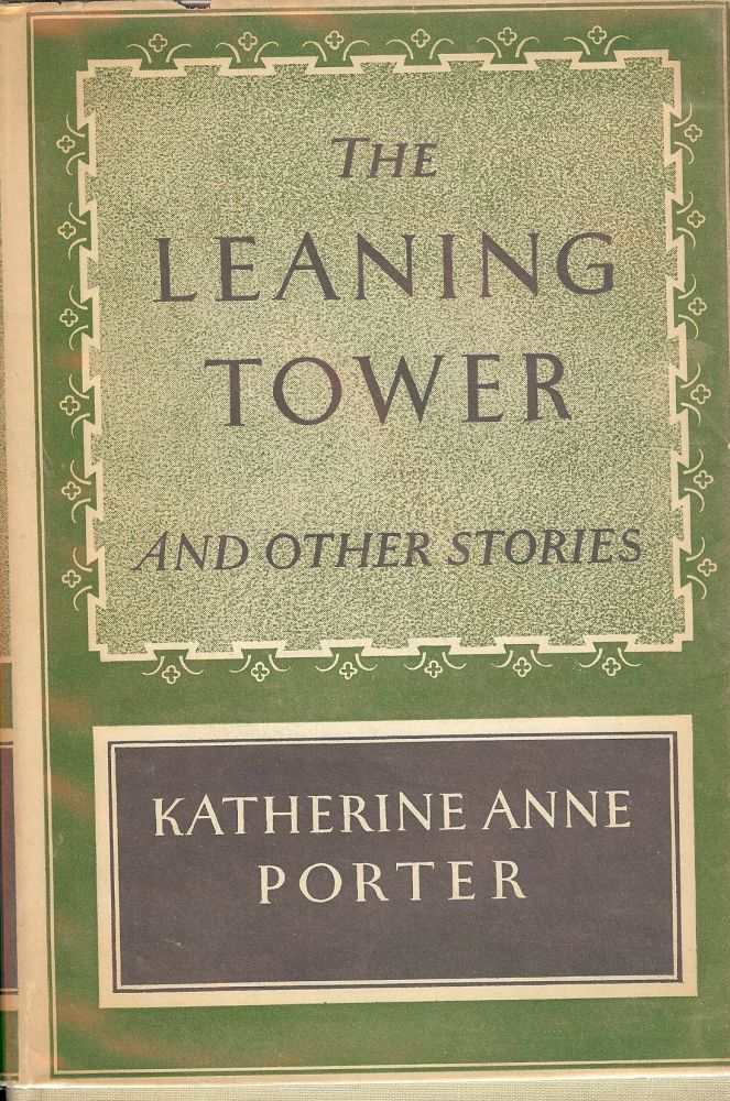 THE LEANING TOWER. KATHERINE ANNE PORTER.