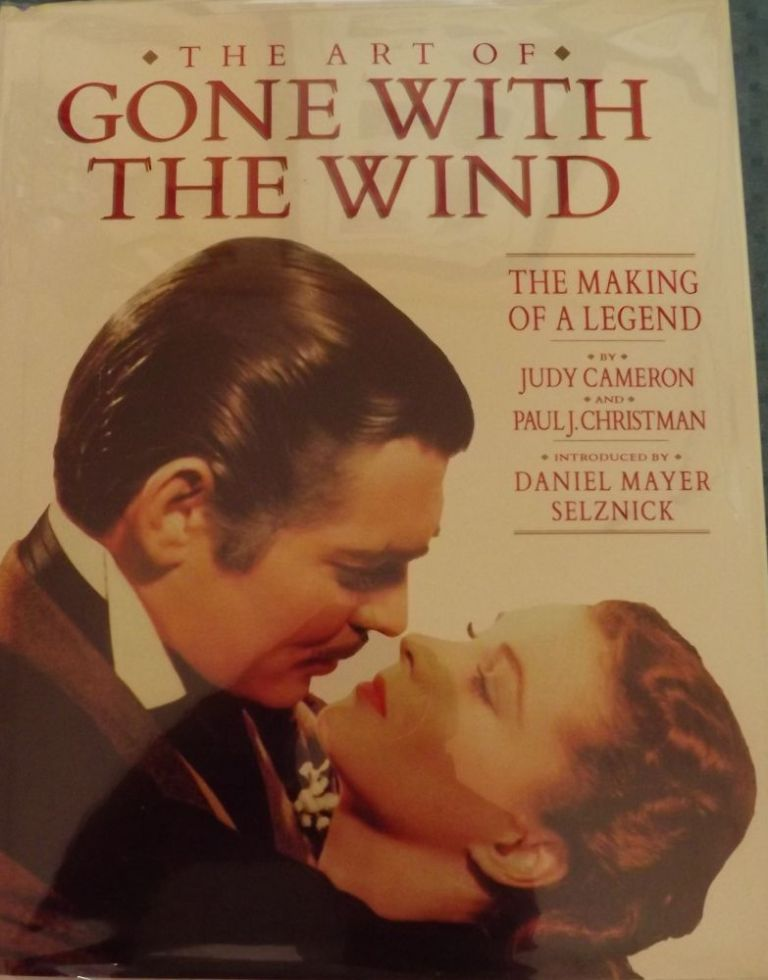 THE ART OF GONE WITH THE WIND: THE MAKING OF A LEGEND. Judy CAMERON.