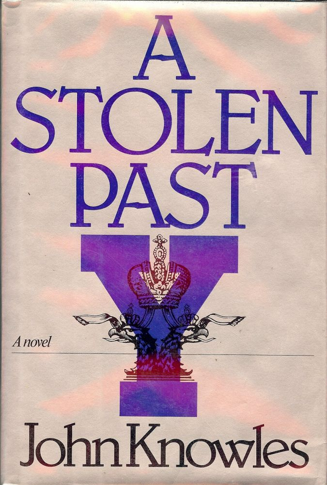 A STOLEN PAST. JOHN KNOWLES.