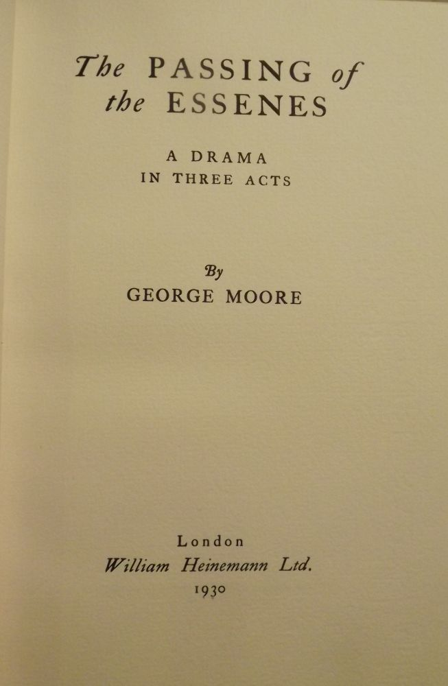 THE PASSING OF THE ESSENES. GEORGE MOORE.