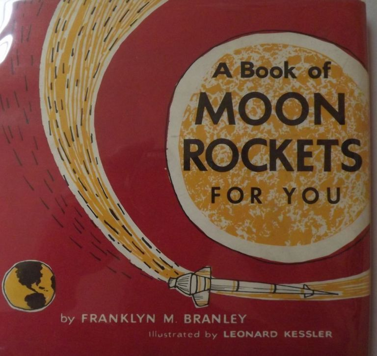 A BOOK OF MOON ROCKETS FOR YOU. Franklyn M. BRANLEY.