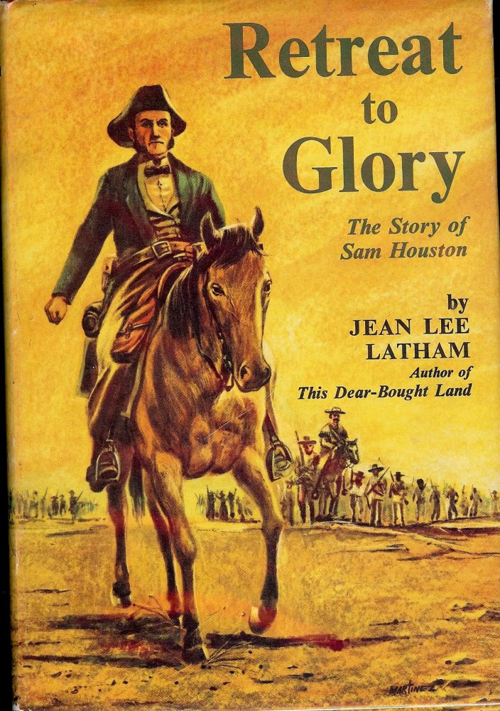 RETREAT TO GLORY: THE STORY OF SAM HOUSTON. Jean Lee LATHAM.