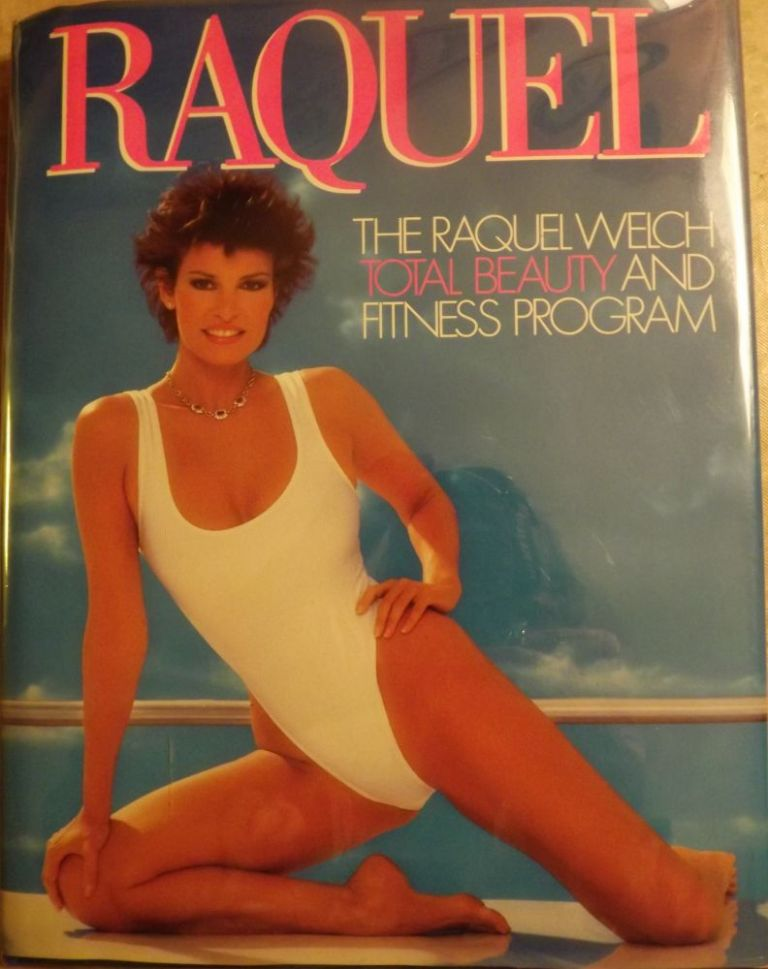 RAQUEL: THE RAQUEL WELCH TOTAL BEAUTY AND FITNESS PROGRAM. Raquel WELCH.