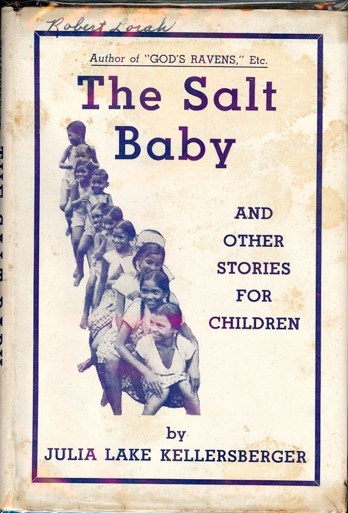 THE SALT BABY AND OTHER STORIES FOR CHILDREN. Julia Lake KELLERSBERGER.