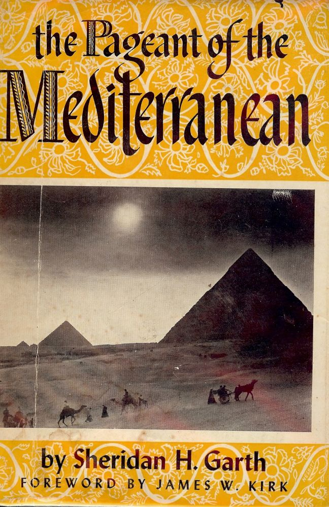 THE PAGEANT OF THE MEDITERRANEAN. Sheridan H. GARTH.