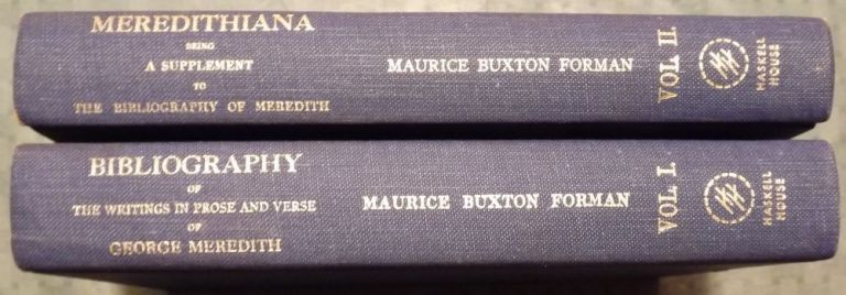 BIBLIOGRAPHY WRITINGS PROSE AND VERSE OF GEORGE MEREDITH 2 VOLUMES. Maurice Bauxton FORMAN.