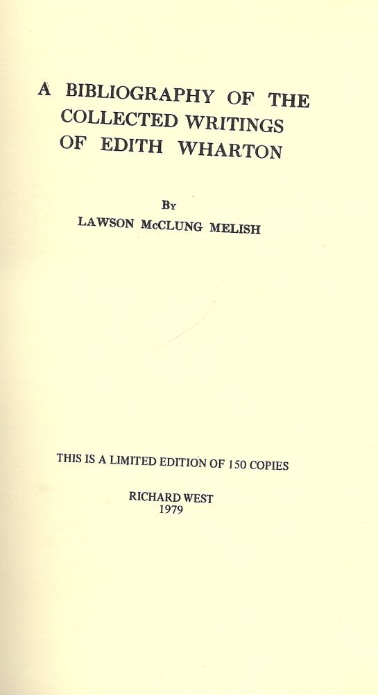 A BIBLIOGRAPHY OF THE COLLECTED WRITINGS OF EDITH WHARTON. Lawson McClung MELISH.
