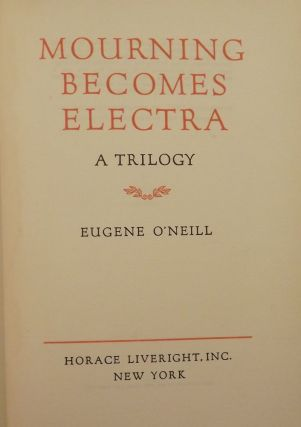 MOURNING BECOMES ELECTRA. EUGENE O'NEILL