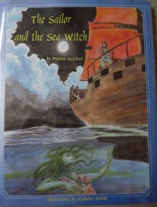 THE SAILOR AND THE SEA WITCH. Preston McCLEAR