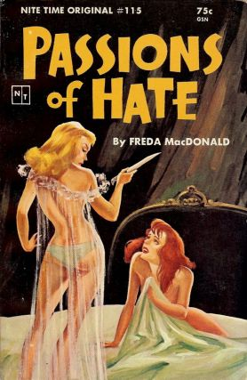 PASSIONS OF HATE: EARLY AND RARE LESBIAN NOVEL. Freda MacDONALD