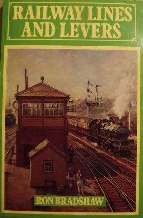 RAILWAY LINES AND LEVERS. Ron BRADSHAW