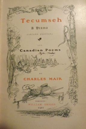 TECUMSEH: A DRAMA AND CANADIAN POEMS