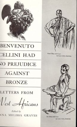 BENVENUTO CELLINI HAD NO PREJUDICE AGAINST BRONZE LETTERS WEST AFRICAN. Anna Melissa GRAVES