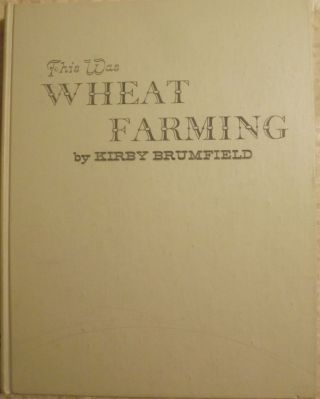 THIS WAS WHEAT FARMING. Kirby BRUMFIELD