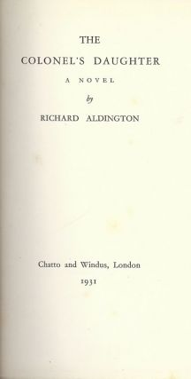 THE COLONEL'S DAUGHTER. RICHARD ALDINGTON