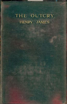 THE OUTCRY. HENRY JAMES