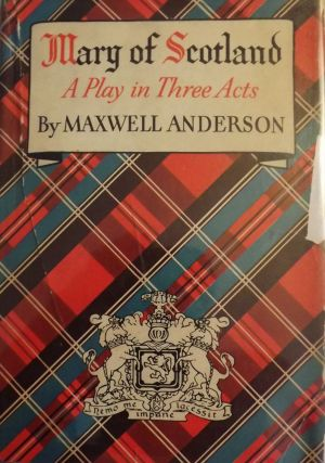 MARY OF SCOTLAND. MAXWELL ANDERSON