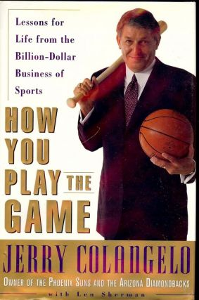 HOW YOU PLAY THE GAME. Jerry COLANGELO