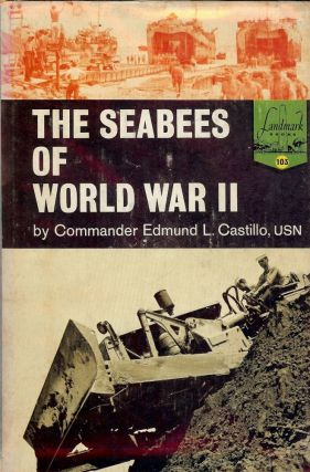 THE SEABEES OF WORLD WAR II. Edmund L. CASTILLO