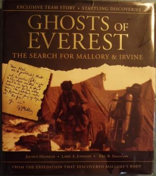 GHOSTS OF EVEREST: THE SEARCH FOR MALLORY AND IRVINE. Jochen HEMMLEB