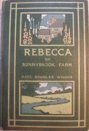 REBECCA OF SUNNYBROOK FARM. KATE DOUGLAS WIGGIN