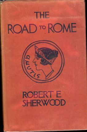 THE ROAD TO ROME. ROBERT SHERWOOD