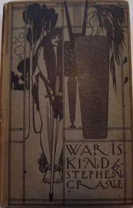 WAR IS KIND. Stephen CRANE