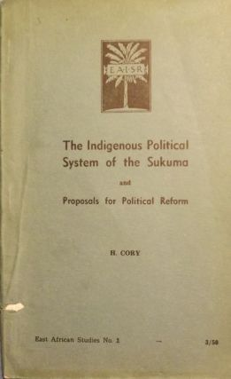 THE INDIGENOUS POLITICAL SYSTEM OF THE SUKUMA. Hans CORY