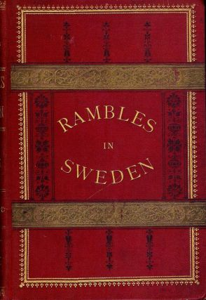 RAMBLES IN SWEDEN: LETTERS FROM SWEDEN TO A NEWSPAPER IN AMERICA. Sidney W. COOPER