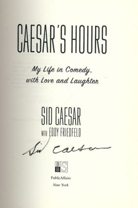 CAESAR'S HOURS: MY LIFE IN COMEDY, WITH LOVE AND LAUGHTER