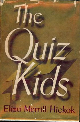 THE QUIZ KIDS. Eliza Merrill HICKOK