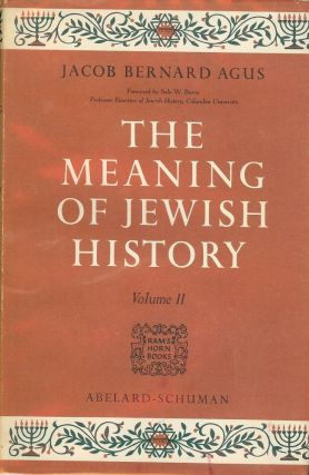 THE MEANING OF JEWISH HISTORY: TWO VOLUMES