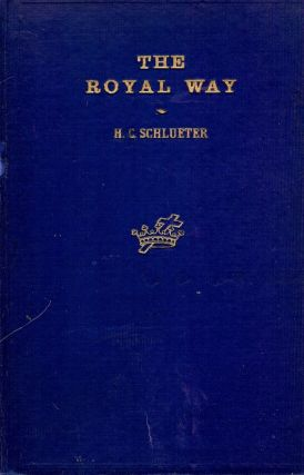 THE ROYAL WAY. Henry C. SCHLUETER