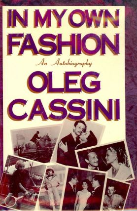 IN MY OWN FASHION. Oleg CASSINI