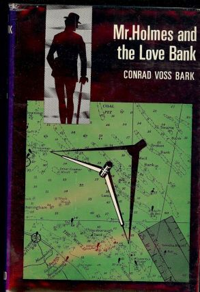 MR. HOLMES AND THE LOVE BANK. Conrad Voss BARK