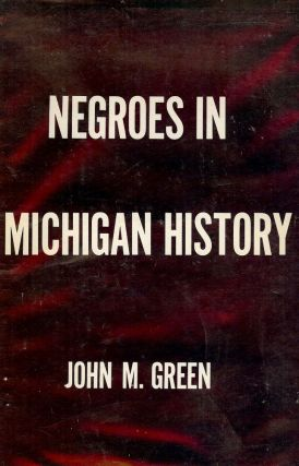 NEGROES IN MICHIGAN HISTORY. John M. GREEN