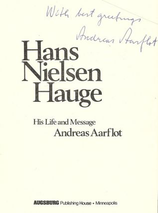 HANS NIELSEN HAUGE: HIS LIFE AND MESSAGE