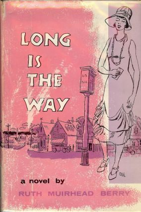 LONG IS THE WAY. Ruth Muirhead BERRY