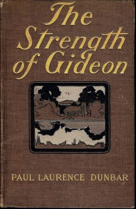THE STRENGTH OF GIDEON AND OTHER STORIES. Paul Laurence DUNBAR
