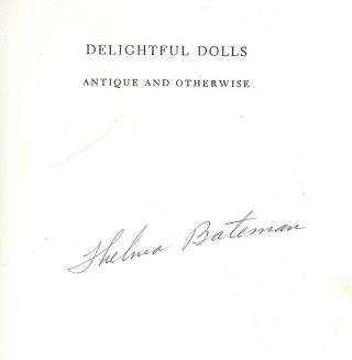 DELIGHTFUL DOLLS ANTIQUE AND OTHERWISE