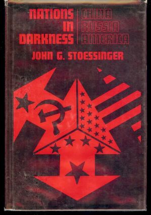NATIONS IN DARKNESS. JOHN G. STOESSINGER