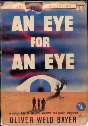 AN EYE FOR AN EYE. Oliver Weld BAYER