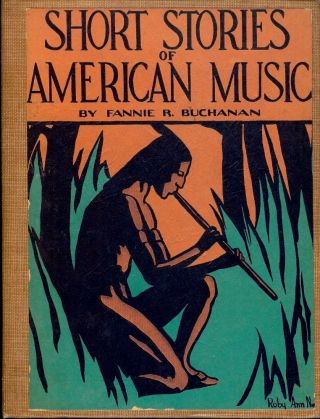 SHORT STORIES OF AMERICAN MUSIC. Fannie R. BUCHANAN