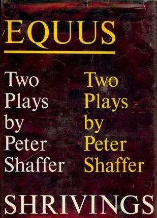EQUUS AND SHRIVINGS. PETER SHAFFER
