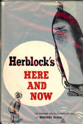 HERBLOCK'S HERE AND NOW. Herbert BLOCK