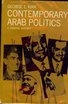 CONTEMPORARY ARAB POLITICS. George E. KIRK