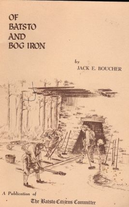 OF BATSTO AND BOG IRON. Jack E. BOUCHER